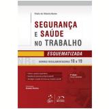 Seguran�a E Sa�de No Trabalho - Esquematizada - Nrs 10 A 19 - Flavio De Oliveira Nunes