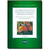 El Ejercicio De La Función Judicial Internacional - AntÔnio Augusto CanÇado Trindade