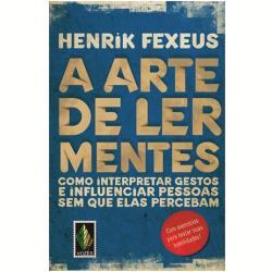 Livros - A Arte De Ler Mentes - Henrik Fexeus - 9788532646491