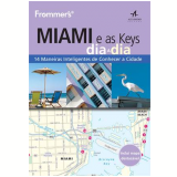 Frommer's - Guia Miami E As Keys Dia A Dia - Lesley Abravanel