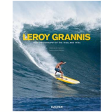 Leroy Grannis - Surf Photography Of The 1960s And 1970s - Steve Barilotti
