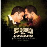 Zezé Di Camargo & Luciano - Flores Em Vida (ao Vivo) (CD) - Zezé Di Camargo & Luciano
