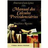 Manual dos Cálculos Previdenciários - Emerson Costa Lemes