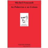 As Palavras E As Coisas - Michel Foucault