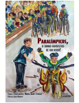 Paral�mpicos, O Sonho Fant�stico De Um Her�i!