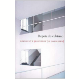 Depois do Cubismo - Le Corbusier, Am�d�e Ozenfant