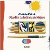 O Jardim da Infância de Matisse - Caulos