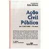 A��o Civil P�blica Lei 7.347/1985 15 Anos 2� Edi��o