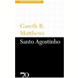 Santo Agostinho - Gareth B. Matthews