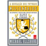 A Educação dos Futuros Milionários  - Michael Ellsberg
