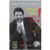 Pensar Bem Nos Faz Bem! (Vol. 2) - Mário Sérgio Cortella