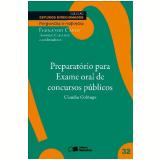 ESTUDOS DIRECIONADOS 32 - PREPARAT�RIO PARA O EXAME ORAL DE CONCURSOS P�BLICOS (PERGUNTAS E RESPOSTAS) - 2� edi��o (Ebook) - Cl�udia Colnago
