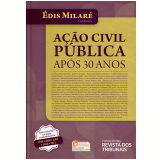 Ação Civil Pública Após 30 Anos