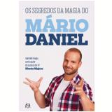 Os Segredos da Magia do Mário Daniel (Ebook) - Mário Daniel