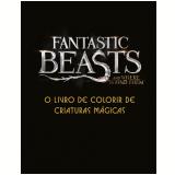 Animais Fantásticos e Onde Habitam: Criaturas Mágicas - Livro de Colorir -