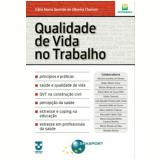 Qualidade de Vida no Trabalho - Edna Maria Querido de Oliveira Chamon