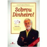 Sobrou Dinheiro! - Luís Carlos Ewald