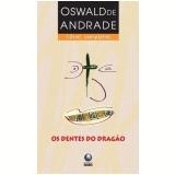 Os Dentes do Dragão - Oswald de Andrade