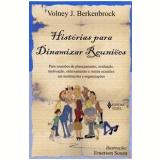 Histórias Para Dinamizar Reuniões - Volney  Berkenbrock