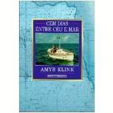 Cem Dias entre Céu e Mar - Amyr Klink