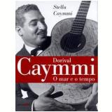Dorival Caymmi  - Stella Caymmi