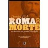 Roma ou Morte - Daniel Pick