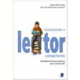 Construindo o Leitor Competente - Regina Maria Braga, Maria de Fátima Barros Silvestre