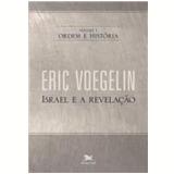 Ordem e História (Vol. 1) - Eric Voegelin