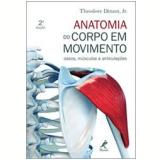 Anatomia do Corpo em Movimento - Theodore Dimon Jr.