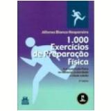 1000 Exercícios de Preparação Física - Alfonso B. Nespereira