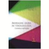 Abordagens Grupais em Fonoaudiologia Contextos e Aplicações - Ana Paula Berberian, Ana Cristina Guarinello