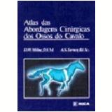 Atlas das Abordagens Cirurgicas dos Ossos do Cavalo - A.s Turner, Dennis W. Milne