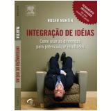 Integração de Idéias - Roger Martin