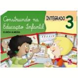 Construindo Na Educação Infantil Integrado - (vol.3) - Educação Infantil - Integrado - Elineia Almeida