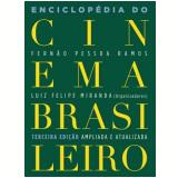 Enciclopédia do Cinema Brasileiro - Luiz Felipe Miranda (Org.), Fernao Pessoa Ramos (Org.)