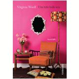 Um Teto Todo Seu - Virginia Woolf