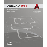 Autocad 2014 - Projetos Em 2d - Rosa Katori