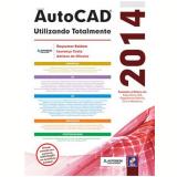 Autocad 2014 - Utilizando Totalmente - Adriano de Oliveira