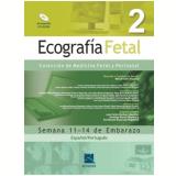 Ecografia Fetal, Vol.2 - Semana 11-14 De Embarazo Edi�ao Bilingue Espanhol/portugues - V�rios autores