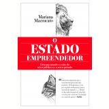 O Estado Empreendedor - Mariana Mazzucato
