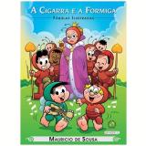 Turma Da Mônica - A Cigarra e a Formiga - Mauricio de Sousa