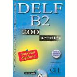 Delf B2 - 200 Activites + Livret De Corriges A L´Interieur - Nouvelle Édition