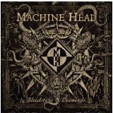 Machine Head - Bloodstone & Diamonds (CD) - Machine Head