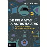 De Primatas a Astronautas - Leonard Mlodinow