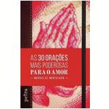 As 30 Orações Mais Poderosas Para O Amor - Marika De Montalban