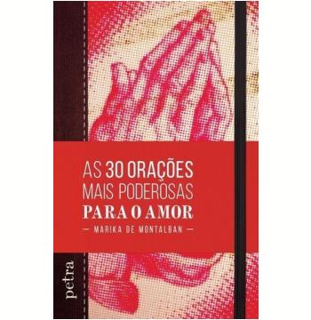 As 30 Orações Mais Poderosas Para O Amor