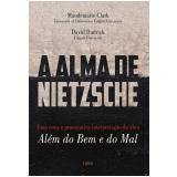 A Alma De Nietzche - Maudemarie Clark, David Dudrick