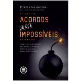 Acordos Quase Impossíveis - Deepak Malhotra