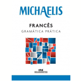 Michaelis - Francês Gramática Prática - Jelssa Ciardi Avolio , Mara Lucia Faury