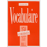 350 Exercices De Vocabulaire - Niveau Avance - Corriges - Roland Eluerd